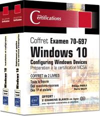 Coffret Examen 70-697 : Windows 10 Configuring Windows Devices , Préparation à la certification MCSA