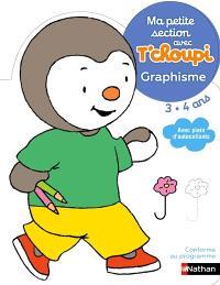 Ma petite section avec T'choupi 3-4 ans : graphisme