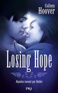 Losing Hope : Hopeless raconté par Holder