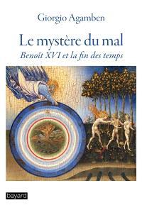 Le mystère du mal : Benoît XVI et la fin des temps