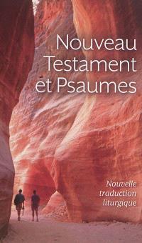 Nouveau Testament et Psaumes : nouvelle traduction liturgique