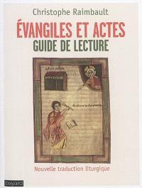 Evangiles et Actes : guide de lecture : nouvelle traduction liturgique