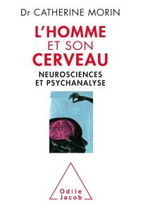 L'homme et son cerveau : neurosciences et psychanalyse