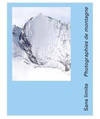 Sans limite : photographies de montagne