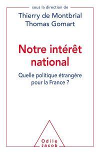 Notre intérêt national : quelle politique étrangère pour la France ?