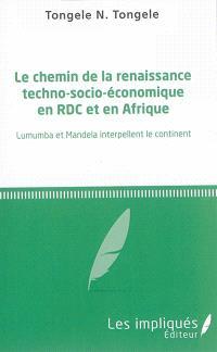 Le chemin de la renaissance techno-socio-économique en RDC et en Afrique : Lumumba et Mandela interpellent le continent