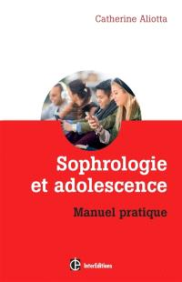 Sophrologie et adolescence : manuel pratique