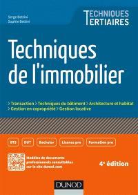 Techniques de l'immobilier : transaction, techniques du bâtiment, architecture et habitat, gestion en copropriété, gestion locative