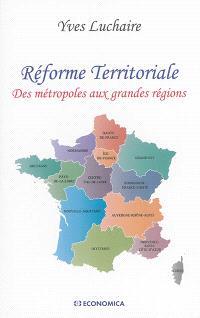 Réforme territoriale : des métropoles aux grandes régions