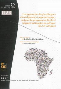 Les approches bi-plurilingues d'enseignement-apprentissage : autour du programme Ecole et langues nationales en Afrique (ELAN-Afrique)