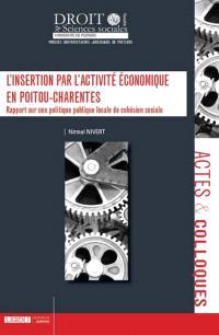 L'insertion par l'activité économique en Poitou-Charentes : rapport sur une politique publique locale de cohésion sociale