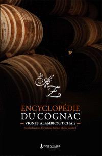Encyclopédie du cognac : vignes, alambics et chais