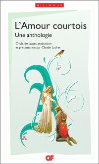 L'amour courtois : une anthologie