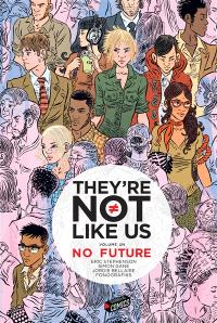 They're not like us. Volume 1, No future