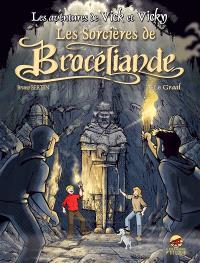 Les aventures de Vick et Vicky, Volume 10, Les sorcières de Brocéliande. Volume 3, Le Graal