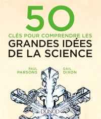 50 clés pour comprendre les grandes idées de la science