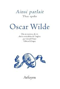 Ainsi parlait Oscar Wilde = Thus spoke Oscar Wilde