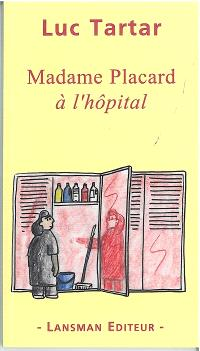 Madame Placard à l'hôpital