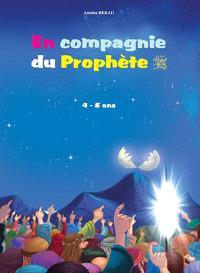 En compagnie du Prophète : 4 à 8 ans
