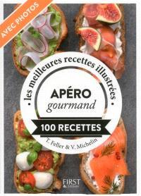 Apéro gourmand : 100 recettes : les meilleures recettes illustrées
