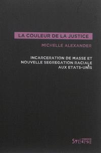 La couleur de la justice : incarcération de masse et nouvelle ségrégation raciale aux Etats-Unis