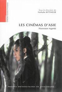 Les cinémas d'Asie : nouveaux regards