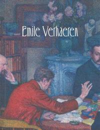 Emile Verhaeren : l'écrivain-critique et l'art de son temps : 1881-1916 = Emile Verhaeren : de schrijver-criticus en de kunst van zijn tijd : 1881-1916