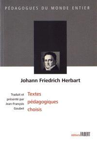 Johann Friedrich Herbart : textes pédagogiques choisis
