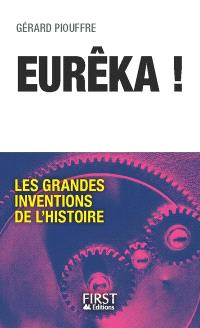 Eurêka ! : les grandes inventions de l'histoire