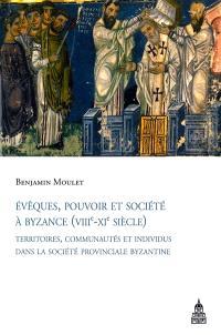 Evêques, pouvoir et société à Byzance (VIIIe-XIe siècle)