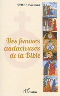 Des femmes audacieuses de la Bible