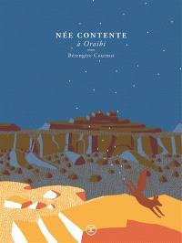 Née contente à Oraibi : roman hopi