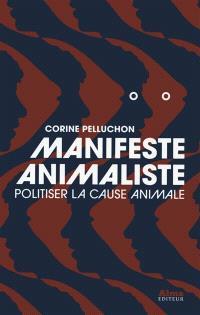 Manifeste animaliste : politiser la cause animale