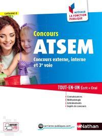 Concours ATSEM, agent territorial spécialisé des écoles maternelles : catégorie C, concours externe, interne et 3e voie : tout-en-un écrit + oral