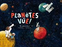 Planètes en vue ! : le Système solaire