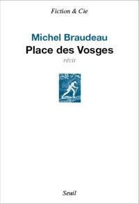 Place des Vosges : récit