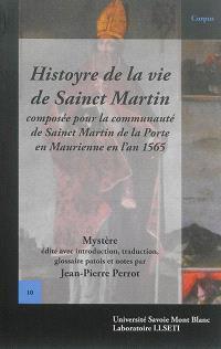 Histoyre de la vie de sainct Martin composée pour la communauté de Sainct Martin de la Porte en Maurienne en l'an 1565 : mystère