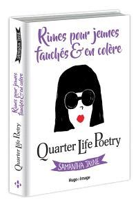 Quarter life poetry : rimes pour jeunes fauchés & en colère