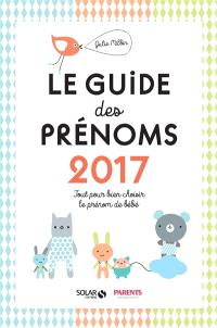 Le guide des prénoms 2017 : tout pour bien choisir le prénom de bébé