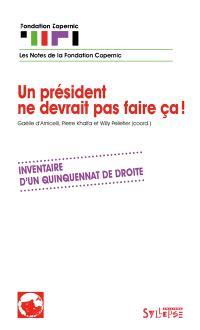 Un président ne devrait pas faire ça ! : inventaire d'un quinquennat de droite