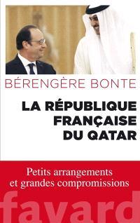 La République française du Qatar : petits arrangements et grandes compromissions