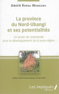 La province du Nord-Ubangui et ses potentialités : un levier de commande pour le développement de la sous-région