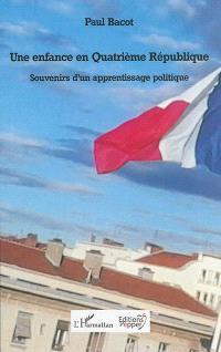 Une enfance en quatrième République : souvenirs d'un apprentissage politique