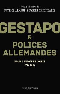 Gestapo & polices allemandes : France, Europe de l'Ouest, 1939-1945