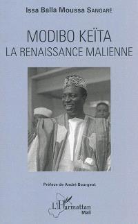 Modibo Keïta : la renaissance malienne