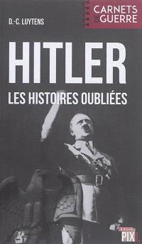 Hitler : les histoires oubliées