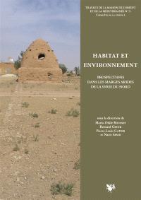 Habitat et environnement : prospections dans les marges arides de la Syrie du Nord