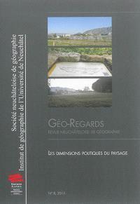 Géo-regards. n° 8, Les dimensions politiques du paysage