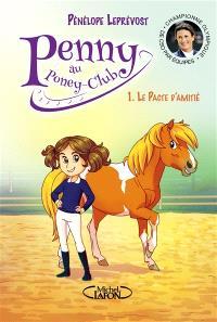 Penny au poney-club. Volume 1, Le pacte d'amitié