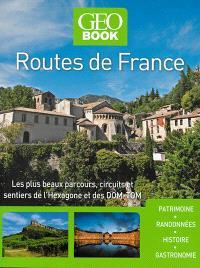Routes de France : les plus beaux parcours, circuits et sentiers de l'Hexagone et des DOM-TOM